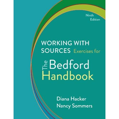Working with Sources: Exercises for The Bedford Handbook by Diana Hacker (2014-01-24)
