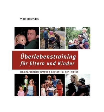 [ BERLEBENSTRAINING FUR ELTERN UND KINDER (GERMAN, ENGLISH) ] BY Berendes, Viola ( Author ) [ 2007 ] Paperback