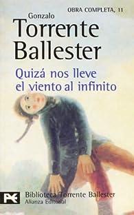 Quizás nos lleve el viento al infinito par Gonzalo Torrente Ballester