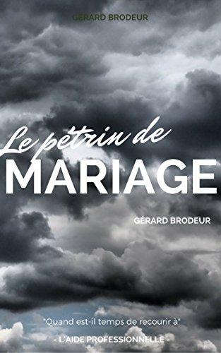 Couverture du livre Le pétrin de mariage: Quand est-il temps de recourir à l'aide professionnelle