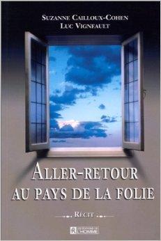 Aller-Retour au pays de la folie de Suzanne Cailloux-Cohen,Luc Vigneault ( 25 janvier 2000 )