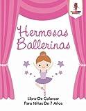 Hermosas Ballerinas: Libro De Colorear Para Niñas De 7 Años