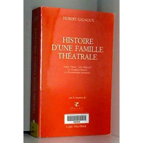 Histoire d'une famille théâtrale : Jacques Copeau, Léon Chancerel, les Comédiens-routiers, la décentralisation dramatique (L'Aire théâtrale)