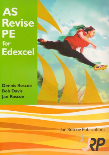 AS Revise PE for Edexcel: A Level Physical Education Student Revision Guide Endorsed by Edexcel: Physical Education and Sport Advanced Level Student ... and Answers (AS/A2 Revise PE Series)