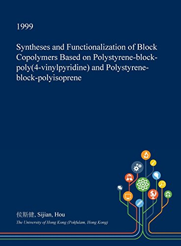 Syntheses and Functionalization of Block Copolymers Based on Polystyrene-Block-Poly(4-Vinylpyridine) and Polystyrene-Block-Polyisoprene (Poly-block)