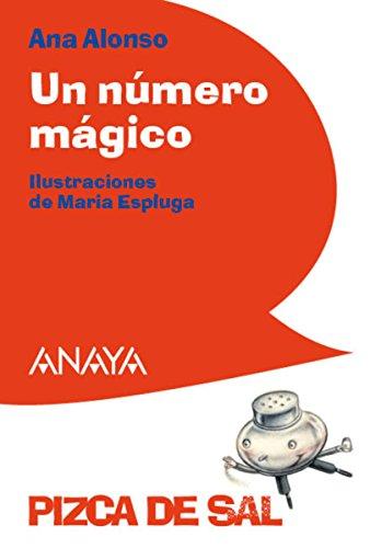 Un número mágico (Literatura Infantil (6-11 Años) - Pizca De Sal n 12)