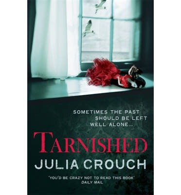 [Tarnished] (By: Julia Crouch) [published: August, 2013]