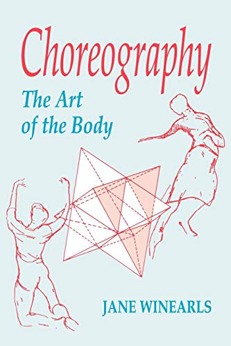 Choreography: The Art of the Body por Jane Winearls