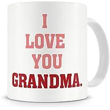 """I Love You Grandma"" Mug - Grandma / Grandmother / Nan / Nana / Granny / Gran / Great Grandma / Great Grandmother - Birthday / Thankyou / Get Well Soon / Appreciation Mug Gift / Present for Grandma - 40th/50th/60th/70th/80th/90th - Cute/Modern/Cool/Novelty Style Coffee/Tea Mug"