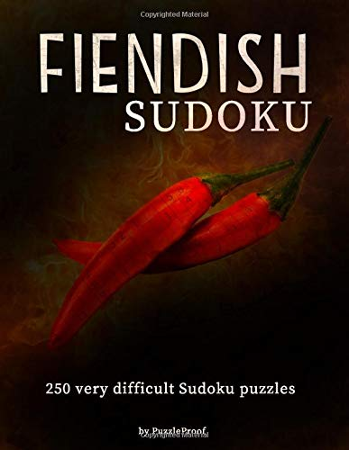 Fiendish Sudoku Puzzle Book: 125 Very Hard and 125 Extremely Hard Sudoku puzzles. Total 250 Fiendish Puzzles. 2 puzzles per page, lots of rooms for extra markings. Solutions included.