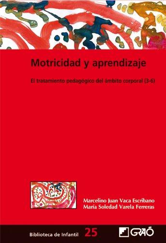 Motricidad y aprendizaje: 025 (Biblioteca De Infantil) por Marcelino Juan Vaca Escribano