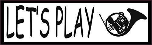 25,4x 7,6cm Lets Play French Horn Musik Magnet Fahrzeug Schild von stickertalk®