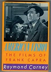 American Vision: The Films of Frank Capra by Raymond Carney (1986-10-31)