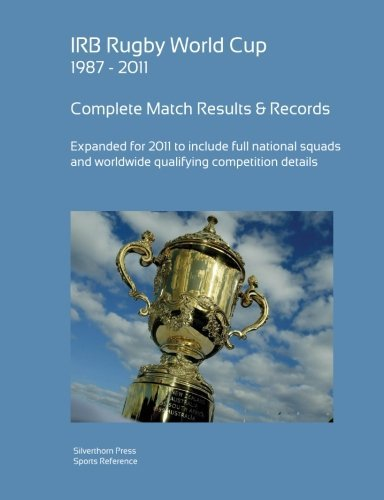 Rugby World Cup 1987-2011 Complete Results & Statistics by Simon Barclay (2011-11-05)
