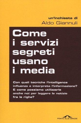 Come i servizi segreti usano i media (Inchieste) di Giannuli, Aldo (2012) Tapa blanda