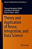 Theory and Application of Reuse, Integration, and Data Science (Advances in Intelligent Systems and Computing, Band 838)