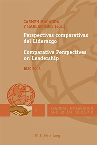 Descargar Libro Perspectivas comparativas del Liderazgo / Comparative Perspectives on Leadership: RISC 2008 (Regional Integration and Social Cohesion) de Carmen Maganda