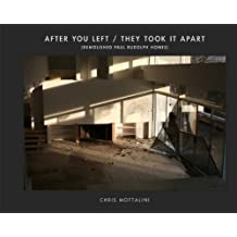 After You Left / They Took It Apart: Demolished Paul Rudolph Homes by Chris Mottalini (2013-10-15)