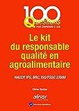Le kit du responsable qualité en agroalimentaire - HACCP, IFS, BRC, ISO/FSSC 22000