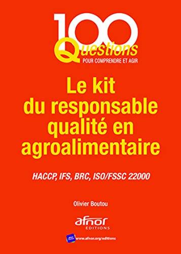 Le kit du responsable qualité en agroalimentaire: HACCP, IFS, BRC, ISO/FSSC 22000