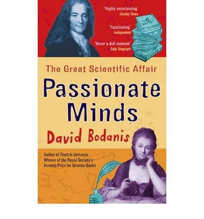 [ PASSIONATE MINDS THE GREAT SCIENTIFIC AFFAIR BY BODANIS, DAVID](AUTHOR)PAPERBACK