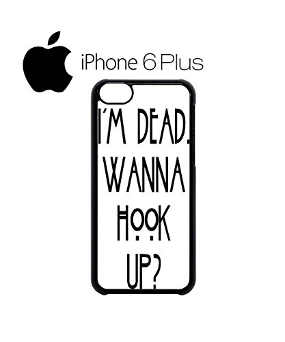 I Am Dead Wanna Hook Up Slogan Mobile Cell Phone Case Cover iPhone 5c Black Weiß