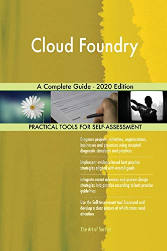 Cloud Foundry A Complete Guide - 2020 Edition
