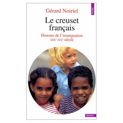 Le creuset français : Histoire de l'immigration 19e-20e siècle
