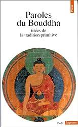 Paroles du Bouddha : tirées de la tradition primitive