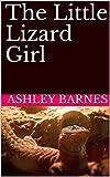 The Little Lizard Girl (Reptile Adventures Book 1) (English Edition)