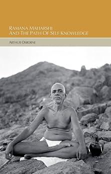 Ramana Maharshi and the path of self-knowledge by [Osborne, Arthur]