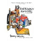 [Everyday Matters: A Memoir] [by: Danny Gregory]