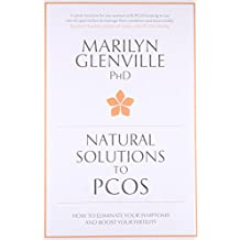 Natural Solutions to PCOS: How to eliminate your symptoms and boost your fertility