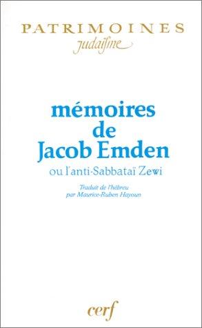 Mémoires de Jacob Emden, ou, L'anti-Sabbataï Zewi par Jacob Emden