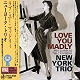 Songtexte von New York Trio - Love You Madly