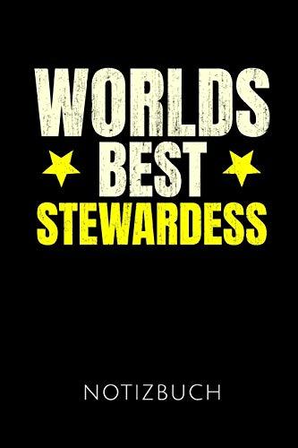 WORLDS BEST STEWARDESS NOTIZBUCH: Geschenkidee für Stewardessen und Flugbegleiterinnen | Notizbuch Journal Tagebuch | 110 linierte Seiten | Format 6x9 ... Autorennamen für mehr Designs zu diesem - Luftfahrt Themen Kostüm
