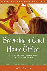 Becoming a Chief Home Officer: Thriving in Your Career Shift To-Stay-At Home Mom