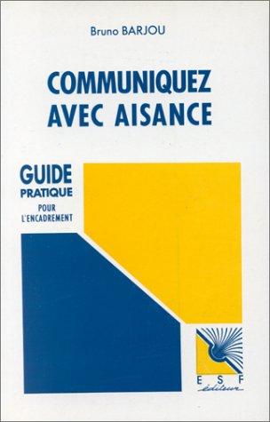 COMMUNIQUEZ AVEC AISANCE. 2ème édition par Bruno Barjou