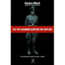 Eu Fui Guarda Costas De Hitler (Em Portuguese do Brasil)