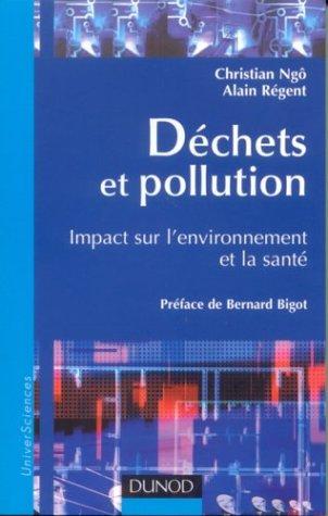 Déchets et pollution : Impact sur l'environnement et la santé par Christian Ngô