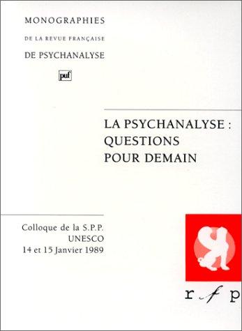 La Psychanalyse : Questions pour demain