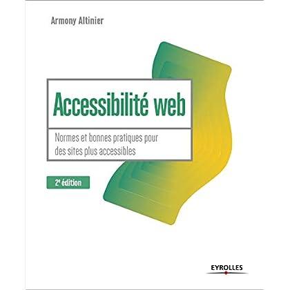 Accessibilité web - 2e édition: Normes et bonnes pratiques pour des sites plus accessibles