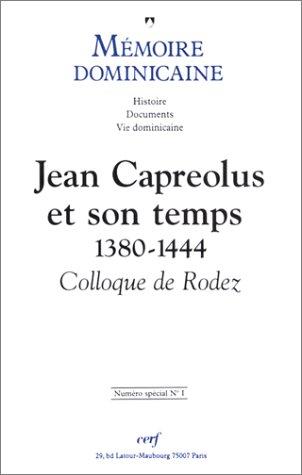 MEMOIRE DOMINICAINE : JEAN CAPREOLUS EN SON TEMPS 1380-1444