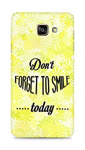Amez Dont forget to Smile Today Back Cover For Samsung Galaxy A7 2016