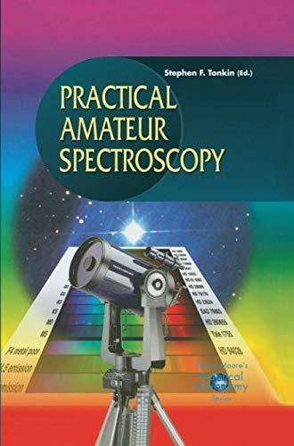 Practical Amateur Spectroscopy (The Patrick Moore Practical Astronomy Series) por Stephen F. Tonkin