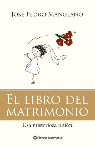 El libro del matrimonio: Esa misteriosa unión