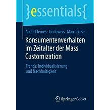 Konsumentenverhalten im Zeitalter der Mass Customization (essentials)