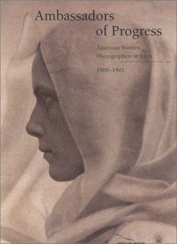 Ambassadors of Progress: American Women Photographers in Paris
