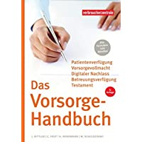 Das Vorsorge-Handbuch: Patientenverfügung, Vorsorgevollmacht, Betreuungsverfügung, Testament