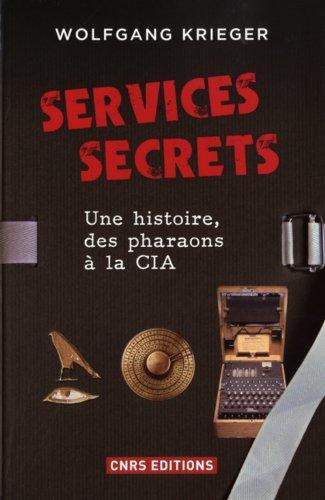 Services secrets. Une histoire, des pharaons à la par Wolfgang Krieger